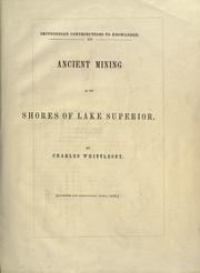 Ancient mining on the shores of Lake Superior by Charles Whittlesey