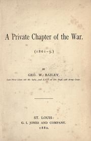 Cover of: A private chapter of the war (1861-5) by Bailey, George W.