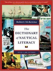 The Dictionary of Nautical Literacy by Robert McKenna