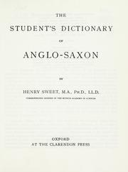 The student&#39;s dictionary of Anglo-Saxon by Sweet, Henry
