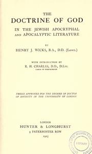 The doctrine of God in the Jewish apocryphal and apocalyptic literature by Henry J. Wicks