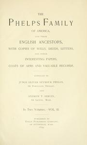 The Phelps Family of America and their English ancestors by Phelps, Oliver Seymour.