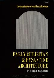 Early Christian and Byzantine Architecture by William L. MacDonald
