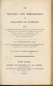 The travels and researches of Alexander von Humboldt by Alexander von Humboldt