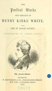 The poetical works and remains of Henry Kirke White PDF