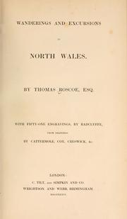 Wanderings and excursions in North Wales by Thomas Roscoe
