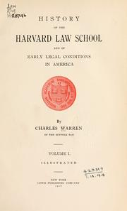 History of the Harvard Law School and of early legal conditions in America by Warren, Charles