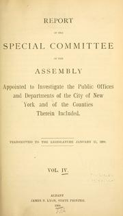 Report of the Special Committee of the Assembly appointed to investigate the public offices and departments of the city of New York and of the counties therein included PDF