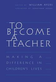 To Become a Teacher by William Ayers
