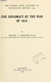 The diplomacy of the War of 1812 by Frank Arthur Updyke