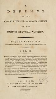 A defence of the constitutions of government of the United States of America by Adams, John