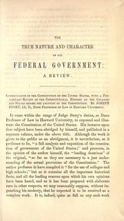 Cover of: A brief enquiry into the true nature and character of our federal government by A. P. Upshur