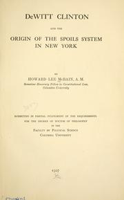De Witt Clinton and the origin of the spoils system in New York by McBain, Howard Lee