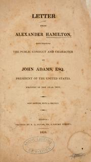 Cover of: Letter from Alexander Hamilton, concerning the public conduct and character of John Adams, esq., president of the United States. by Alexander Hamilton