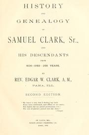 History and genealogy of Samuel Clark, sr., and his descendants from 1636-1897--261 years by Edgar Warner Clark