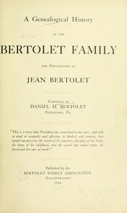 Cover of: A genealogical history of the Bertolet family by Daniel H. Bertolet