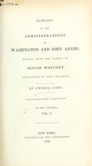 Memoirs of the administrations of Washington and John Adams by Gibbs, George