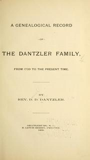 Cover of: A genealogical record of the Dantzler family, from 1739 to the present time by D. D. Dantzler
