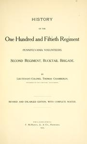 History of the One hundred and fiftieth regiment, Pennsylvania volunteers, Second regiment, Bucktail brigade by Thomas Chamberlin