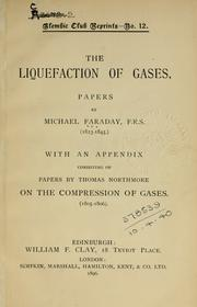 The liquefaction of gases by Michael Faraday