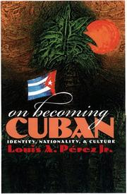 On becoming Cuban by Louis A. Prez