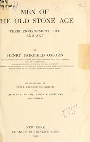 Men of the old stone age by Henry Fairfield Osborn
