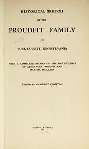 Cover of: Historical sketch of the Proudfit family of York County, Pennsylvania by Compton, Margaret