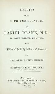 Memoirs of the life and services of Daniel Drake, M.D., physician, professor, and author by Edward Deering Mansfield