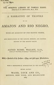A narrative of travels on the Amazon and Rio Negro by Alfred Russel Wallace