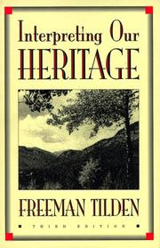 Interpreting our heritage by Freeman Tilden