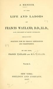Cover of: A memoir of the life and labors of Francis Wayland by Wayland, Francis