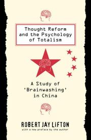 Thought reform and the psychology of totalism by Robert Jay Lifton