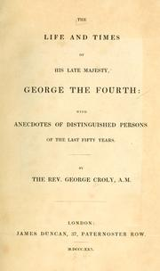 Life and times of His late Majesty George the Fourth by George Croly