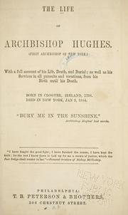 Cover of: The Life of Archbishop Hughes, first Archbishop of New York by