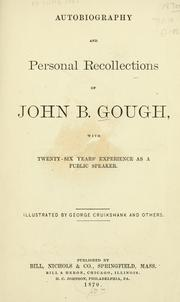 Cover of: Autobiography and personal recollections of John B. Gough by John B. Gough