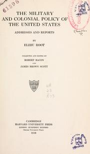 Cover of: The military and colonial policy of the United States by Root, Elihu