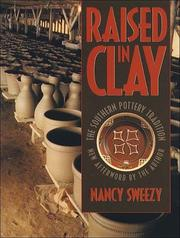 Raised in clay by Nancy Sweezy