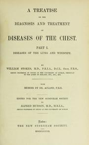 A treatise on the diagnosis and treatment of diseases of the chest by Stokes, William