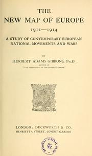 The new map of Europe (1911-1914) by Gibbons, Herbert Adams