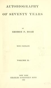 Autobiography of seventy years by Hoar, George Frisbie