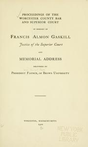 Cover of: Proceedings of the Worcester County Bar and Superior Court in memory of Francis Almon Gaskill by Worcester County Bar Association (Worcester County, Mass.)