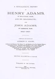 Cover of: A genealogical history of Henry Adams, of Braintree, Mass., and his descendants by Andrew N. Adams