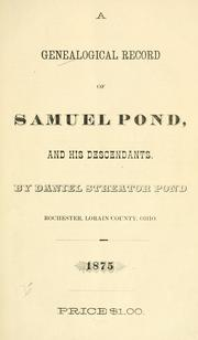 Cover of: A genealogical record of Samuel Pond and his descendants by Daniel Streator Pond