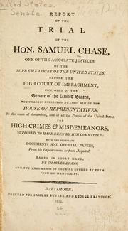 Report of the trial of the Hon. Samuel Chase by Samuel Chase