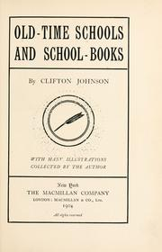 Old-time schools and school-books by Johnson, Clifton