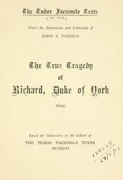 The true tragedy of Richard, Duke of York by William Shakespeare