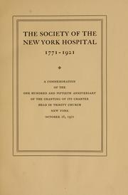 The Society of the New York Hospital, 1771-1921 by New York Hospital. Society.