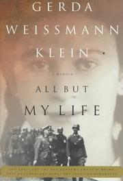 All but my life by Gerda Weissmann Klein