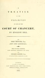 A treatise on the pleadings in suits in the Court of Chancery by English bill by Redesdale, John Mitford Baron