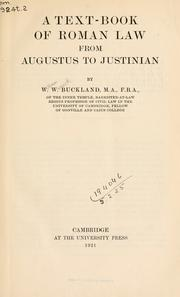 A text-book of Roman law from Augustus to Justinian by W. W. Buckland